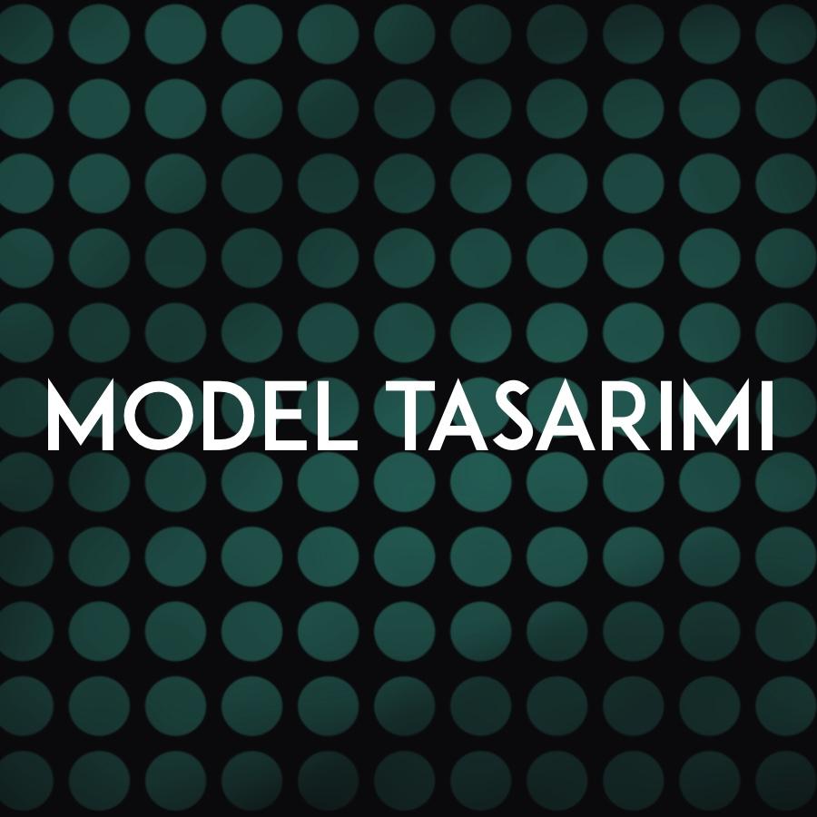 MODEL TASARIMI